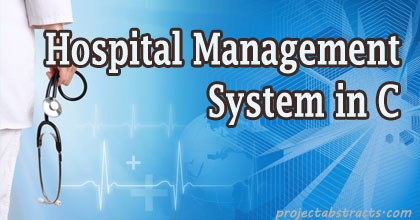 Hospital Management System in C Language | CSE Final Year Projects