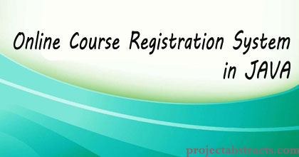 Online Course Registration System in JAVA | CSE Final Year Projects